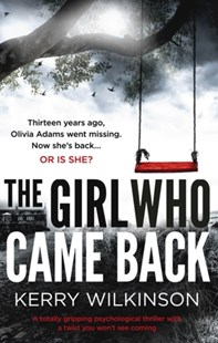 Girl Who Came Back by Kerry Wilkinson (9780349132471) - PaperBack - Crime Mystery & Thriller