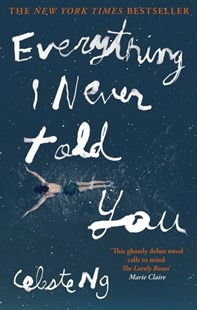 Everything I Never Told You by Celeste Ng (9780349134284) - PaperBack - Modern & Contemporary Fiction General Fiction