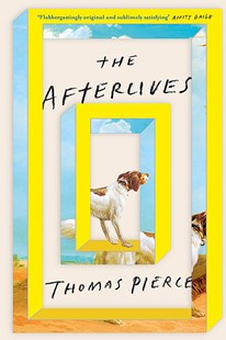 The Afterlives by Thomas Pierce (9780349134581) - PaperBack - Modern & Contemporary Fiction General Fiction