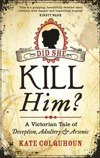 Did She Kill Him? by Kate Colquhoun (9780349138565) - PaperBack - History European