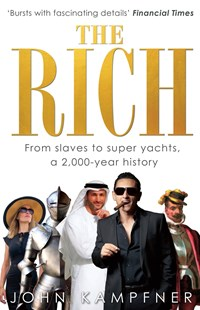 The Rich by John Kampfner (9780349139081) - PaperBack - Business & Finance Ecommerce