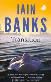 Transition by Iain Banks (9780349139272) - PaperBack - Modern & Contemporary Fiction General Fiction
