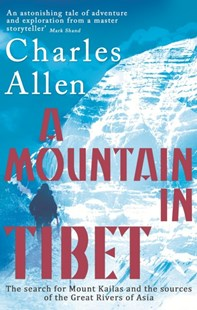 A Mountain In Tibet by Charles Allen (9780349139388) - PaperBack - Travel Travel Guides