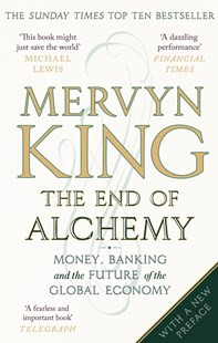 The End of Alchemy by Mervyn King (9780349140674) - PaperBack - Business & Finance Ecommerce