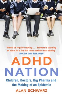 ADHD Nation by Alan Schwarz (9780349140995) - PaperBack - Health & Wellbeing General Health