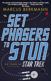Set Phasers to Stun by Marcus Berkmann (9780349141152) - PaperBack - Entertainment Film Writing