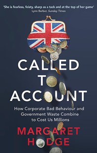 Called to Account by Margaret Hodge (9780349142012) - PaperBack - Business & Finance Finance & investing