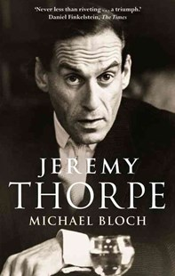 Jeremy Thorpe by Michael Bloch (9780349142203) - PaperBack - Biographies Political
