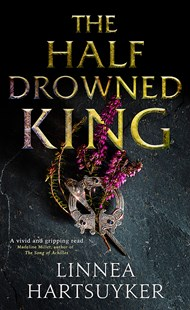 The Half-Drowned King by Linnea Hartsuyker (9780349142531) - PaperBack - Historical fiction