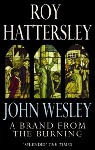 (ebook) John Wesley: A Brand From The Burning - Biographies General Biographies