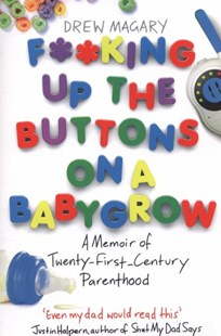 F**king Up the Buttons on a Babygrow by Drew Magary (9780349400846) - PaperBack - Humour General Humour