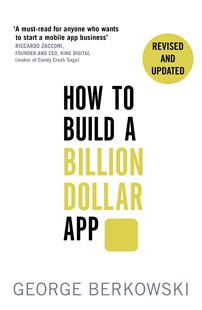 How to Build a Billion Dollar App by George Berkowski (9780349401379) - PaperBack - Business & Finance Management & Leadership