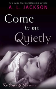 Come to Me Quietly by A. L. Jackson (9780349403304) - PaperBack - Romance Modern Romance