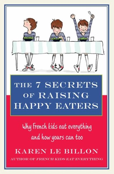 The 7 Secrets of Raising Happy Eaters