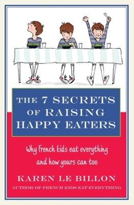 (ebook) The 7 Secrets of Raising Happy Eaters