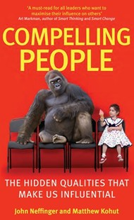 Compelling People by John Neffinger, Matthew Kohut (9780349404875) - PaperBack - Business & Finance Management & Leadership