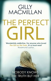The Perfect Girl by Gilly Macmillan (9780349406428) - PaperBack - Crime Mystery & Thriller