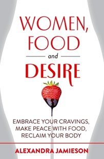 (ebook) Women, Food and Desire - Health & Wellbeing Diet & Nutrition