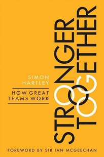 Stronger Together by Simon Hartley (9780349408484) - PaperBack - Business & Finance Management & Leadership