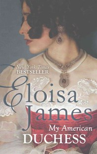My American Duchess by Eloisa James (9780349409016) - PaperBack - Romance Historical Romance