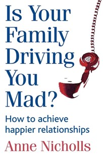 (ebook) Is Your Family Driving You Mad? - Family & Relationships