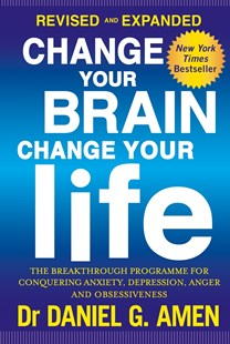 Change Your Brain, Change Your Life by Daniel G. Amen (9780349413358) - PaperBack - Health & Wellbeing Fitness