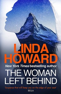 The Woman Left Behind by Linda Howard (9780349413907) - HardCover - Crime Mystery & Thriller