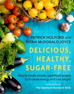 Food GLorious Food by Patrick Holford, Fiona McDonald Joyce (9780349414454) - PaperBack - Cooking Health & Diet