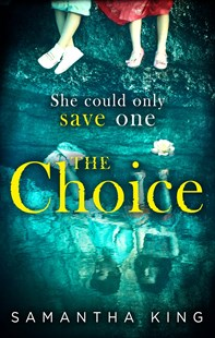 The Choice by Samantha King (9780349414669) - PaperBack - Crime Mystery & Thriller