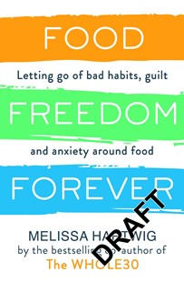 Food Freedom Forever by Melissa Hartwig (9780349414843) - PaperBack - Health & Wellbeing Diet & Nutrition