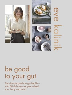 (ebook) Be Good to Your Gut - Cooking Health & Diet