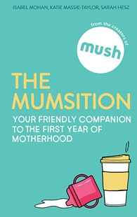 The Mumsition by The Creators of Mush (9780349417455) - HardCover - Family & Relationships Pregnancy & Childbirth