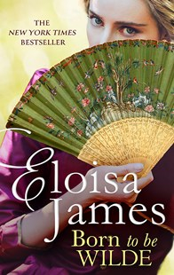 Born to be Wilde by Eloisa James (9780349417721) - PaperBack - Romance Historical Romance