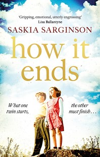 How It Ends by Saskia Sarginson (9780349419985) - PaperBack - Modern & Contemporary Fiction General Fiction