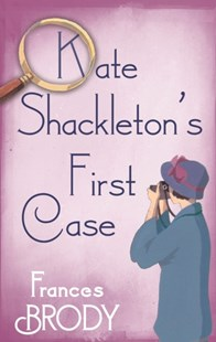 (ebook) Kate Shackleton's First Case - Modern & Contemporary Fiction General Fiction