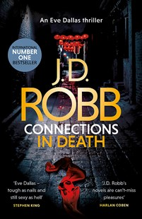 Connections in Death by J. D. Robb (9780349422015) - PaperBack - Crime Mystery & Thriller