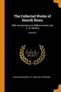 The Collected Works of Henrik Ibsen by William Archer, C H 1853-1931 Herford (9780353071957) - PaperBack - Poetry & Drama