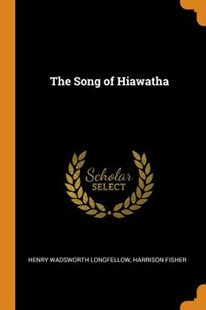 The Song of Hiawatha by Henry Wadsworth Longfellow, Harrison Fisher (9780353084834) - PaperBack - Poetry & Drama Poetry
