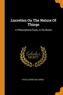 Lucretius on the Nature of Things by Titus Lucretius Carus (9780353194892) - PaperBack - History