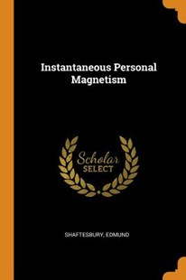 Instantaneous Personal Magnetism by Edmund Shaftesbury (9780353241169) - PaperBack - Religion & Spirituality New Age