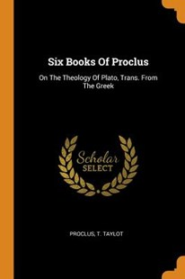 Six Books of Proclus by Proclus, T Taylot (9780353319967) - PaperBack - History