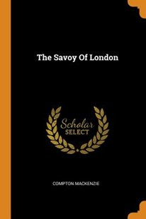 The Savoy of London by Compton MacKenzie (9780353355446) - PaperBack - History