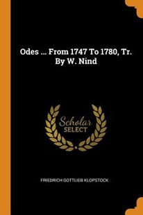 Odes ... from 1747 to 1780, Tr. by W. Nind by Friedrich Gottlieb Klopstock (9780353457294) - PaperBack - History