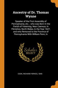 Ancestry of Dr. Thomas Wynne by Richard Yerkes Cook (9780353468900) - PaperBack - History