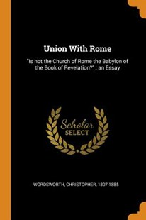 Union with Rome by Christopher Wordsworth (9780353469105) - PaperBack - History