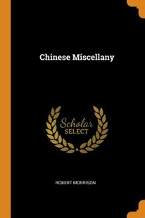Chinese Miscellany by Robert Morrison (9780353490765) - PaperBack - History