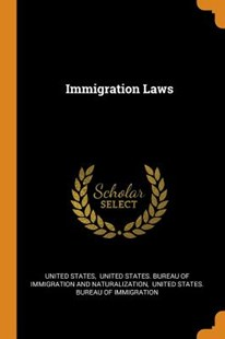 Immigration Laws by United States, United States Bureau of Immigration an, United States Bureau of Immigration (9780353511248) - PaperBack - History
