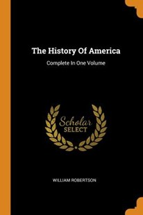 The History of America by William Robertson (9780353527867) - PaperBack - History North America