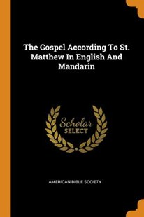 The Gospel According to St. Matthew in English and Mandarin by American Bible Society (9780353573741) - PaperBack - Religion & Spirituality Christianity