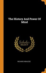 The History and Power of Mind by Richard Ingalese (9780353581272) - HardCover - Religion & Spirituality New Age